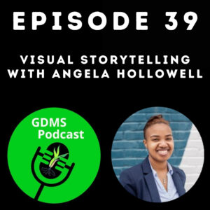 Visual Storytelling with Angela Hollowell