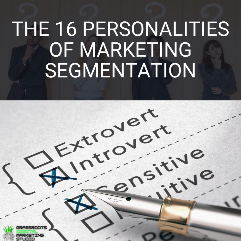 The 16 Personalities of Marketing Segmentation