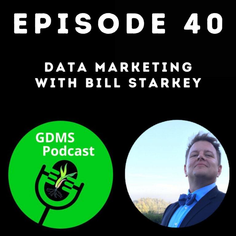 Episode 40 Cover - Data Marketing with Bill Starkey